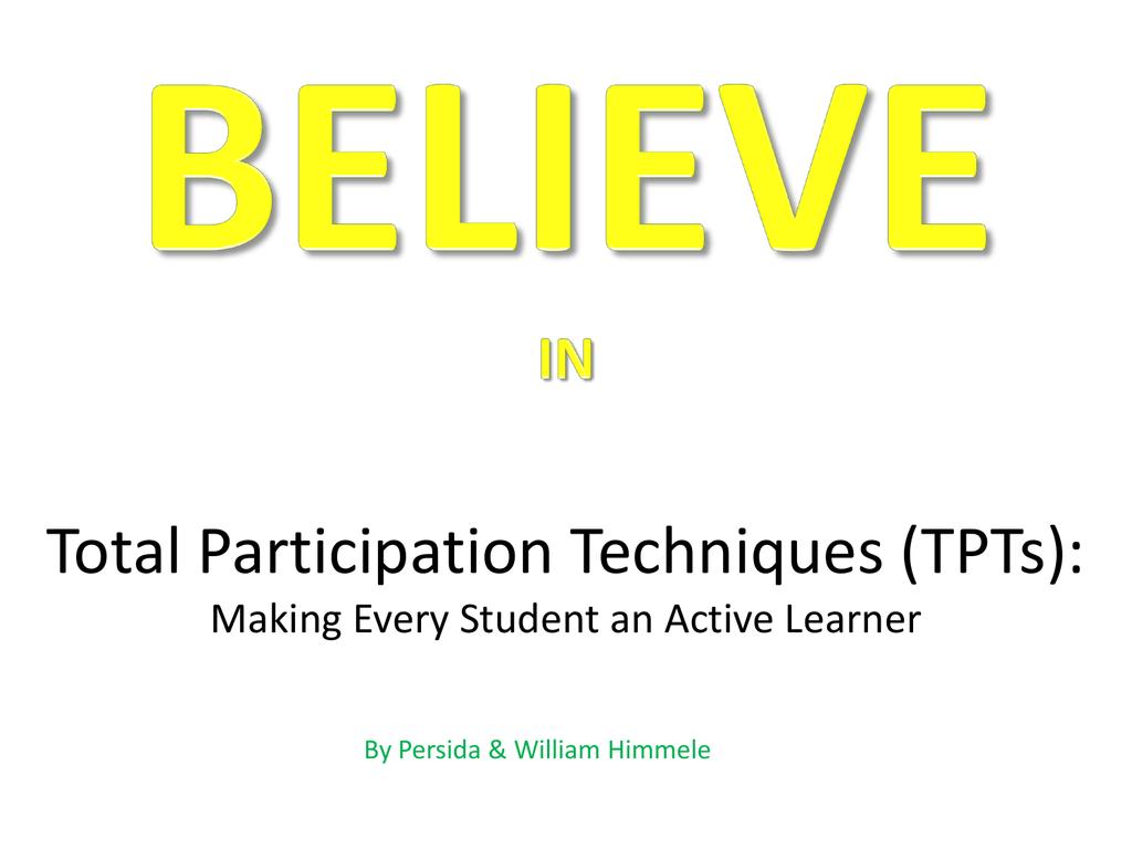 Total Participation Techniques (TPTs):