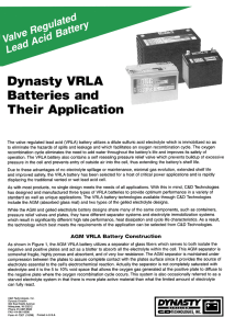 The valve regulated lead acid (VRLA) battery utilizes a dilute sulfuric