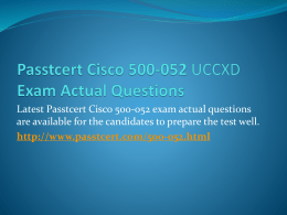 Passtcert Cisco 500-052 UCCXD Exam Actual Questions
